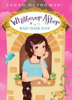 Cover image for Whatever after. 05 : Bad hair day / Sarah Mlynowski.
