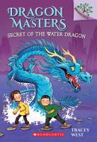 Cover image for Secret of the water dragon / by Tracey West ; illustrated by Graham Howells.