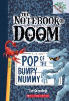 Cover image for Pop of the bumpy mummy / by Troy Cummings.