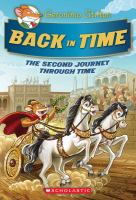 Cover image for Back in time : the second journey through time / Geronimo Stilton ; translated by Julia Heim.