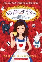 Cover image for Abby in Wonderland / Sarah Mlynowski.