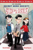 Cover image for Secret hero society : study hall of justice / written by Derek Fridolfs ; illustrations by Dustin Nguyen.