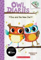 Cover image for Eva and the new owl / Rebecca Elliott.
