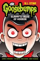 Cover image for Slappy's tales of horror / adapted and illustrated by Dave Roman, Jamie Tolagson, Gabriel Hernandez, and Ted Naifeh ; color by Jose Garibaldi.