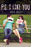 Cover image for P.S. I like you / Kasie West.