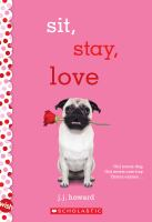 Cover image for Sit, stay, love / J.J. Howard.