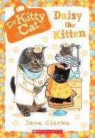 Cover image for Daisy the kitten / Jane Clarke.