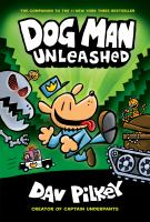 Cover image for Dog Man unleashed / written and illustrated by Dav Pilkey, as George Beard and Harold Hutchins, with interior color by Jose Garibaldi.