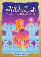 Cover image for The worst fairy godmother ever! / by Sarah Aronson.