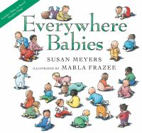 Cover image for Everywhere babies / Susan Meyers ; illustrated by Marla Frazee.