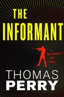 Cover image for The informant : [a Butcher's boy novel] / Thomas Perry.