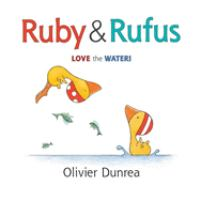 Cover image for Ruby & Rufus love the water! / Olivier Dunrea.