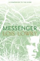 Cover image for Messenger / by Lois Lowry.