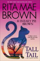 Cover image for Tall tail : a Mrs. Murphy mystery / Rita Mae Brown & Sneaky Pie Brown ; illustrated by Michael Gellatly.