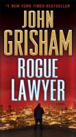 Cover image for Rogue lawyer / John Grisham.