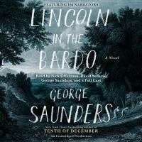 Cover image for Lincoln in the bardo [compact disc] : a novel / George Saunders.