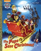 Cover image for PAW patrol. Pups save Christmas / adapted from the teleplay by Ursula Ziegler Sullivan ; illustrated by Harry Moore.