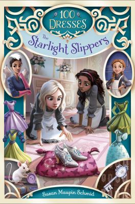 Cover image for The starlight slippers / Susan Maupin Schmid ; illustrations by Lissy Marlin.