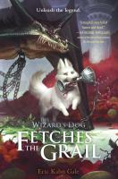 Cover image for The wizard's dog fetches the Grail / Eric Kahn Gale ; [illustrations, by Dave Phillips].