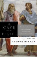 Cover image for The cave and the light : Plato versus Aristotle, and the struggle for the soul of Western civilization / Arthur Herman.