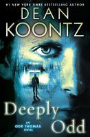 Cover image for Deeply Odd : an Odd Thomas novel / Dean Koontz.
