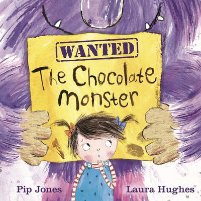 Cover image for The chocolate monster / Pip Jones ; illustrated by Laura Hughes.