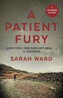 Cover image for A patient fury / Sarah Ward.