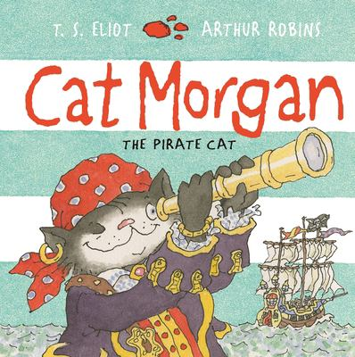 Cover image for Cat Morgan / written by T.S. Eliot ; illustrated by Arthur Robins.