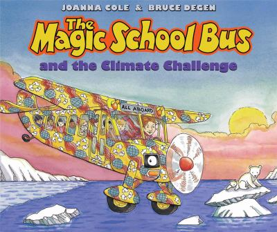 Cover image for The magic school bus and the climate challenge / by Joanna Cole ; illustrated by Bruce Degen.