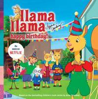Cover image for Llama Llama happy birthday! / Anna Dewdney.