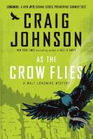 Cover image for As the crow flies / Craig Johnson.
