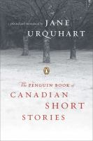 Cover image for The Penguin book of Canadian short stories / selected and introduced by Jane Urquhart.