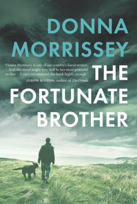 Cover image for The fortunate brother / Donna Morrissey.