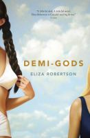 Cover image for Demi-gods / Eliza Robertson.