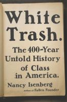 Cover image for White trash : the 400-year untold history of class in America / Nancy Isenberg.