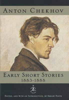 Cover image for Anton Chekhov. Early short stories, 1883-1888 / edited by Shelby Foote ; translated by Constance Garnett.