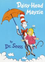 Cover image for Daisy-head Mayzie / by Dr. Seuss.