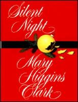 Cover image for Silent night / a novel / Mary Higgins Clark.