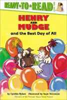 Cover image for Henry and Mudge and the best day of all : the fourteenth book of their adventures / story by Cynthia Rylant ; pictures by Suçie Stevenson.