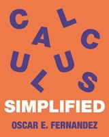 Cover image for Calculus simplified / Oscar E. Fernandez.