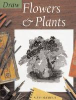 Cover image for Draw flowers & plants / Mary Seymour.