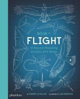 Cover image for Book of flight : 10 record-breaking animals with wings / by Gabrielle Balkan ; illustrated by Sam Brewster.