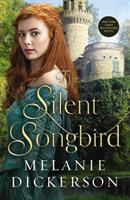 Cover image for The silent songbird / Melanie Dickerson.