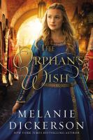 Cover image for The orphan's wish / Melanie Dickerson.