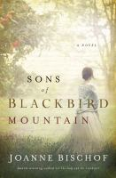 Cover image for Sons of Blackbird Mountain : a novel / Joanne Bischof.