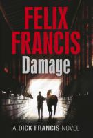 Cover image for Damage : a Dick Francis novel / by Felix Francis.