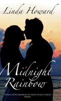 Cover image for Midnight rainbow / Linda Howard.