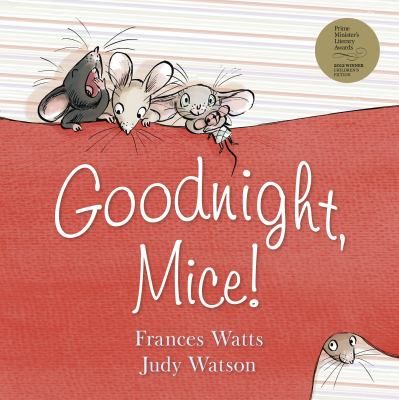 Cover image for Goodnight mice / Frances Watts & Judy Watson.