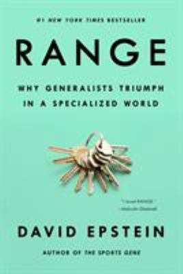 Cover image for Range : why generalists triumph in a specialized world / David Epstein.