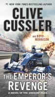 Cover image for The Emperor's revenge : a novel of the Oregon files / Clive Cussler and Boyd Morrison.